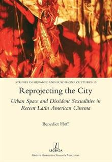 Reprojecting the City: Urban Space and Dissident Sexualities in Recent Latin American Cinema