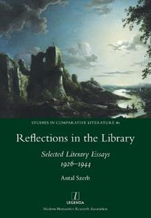 Reflections in the Library: Selected Literary Essays 1926-1944