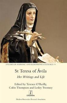 St Teresa of vila: Her Writings and Life
