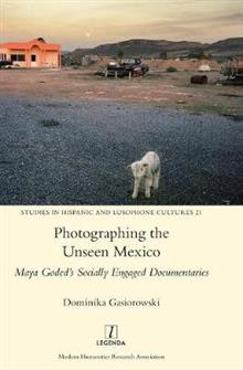 Photographing the Unseen Mexico: Maya Goded's Socially Engaged Documentaries