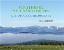 Strathspey Myths and Legends - A Photographic Journey