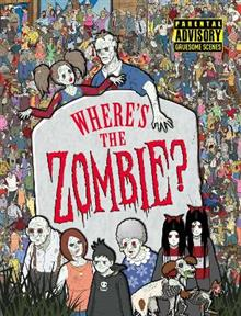 Where's the Zombie?: A Post-Apocalyptic Zombie Adventure