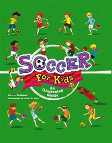 Soccer for Kids: An Illustrated Guide