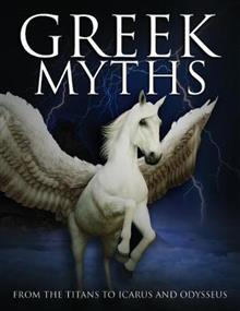 Greek Myths: From the Titans to Icarus and Odysseus
