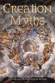Creation Myths: Legends from the Beginning of Time