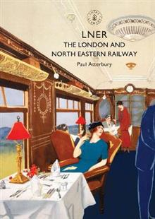 LNER: The London and North Eastern Railway