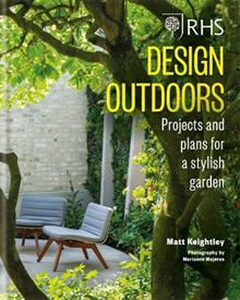 RHS Design Outdoors: Projects & Plans for a Stylish Garden