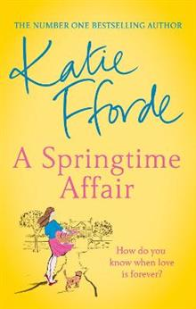 A Springtime Affair: From the #1 bestselling author of uplifting feel-good fiction