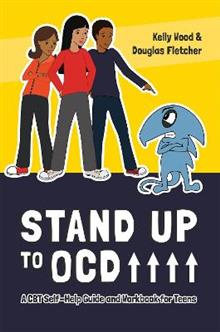 Stand Up to OCD!: A CBT Self-Help Guide and Workbook for Teens