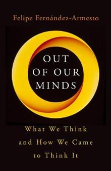 Out of Our Minds: What We Think and How We Came to Think It
