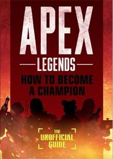 Apex Legends: How to Become A Champion (The Unofficial Guide)