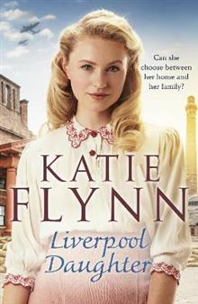 Liverpool Daughter: A heart-warming wartime story