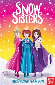 Snow Sisters: The Frozen Rainbow