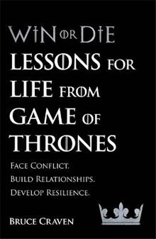 Win Or Die: Lessons for Life from Game of Thrones