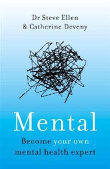 Mental: Everything You Never Knew You Needed to Know about Mental Health