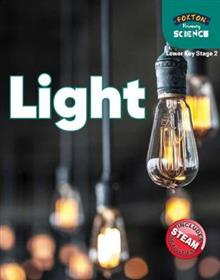 Foxton Primary Science: Light (Lower KS2 Science)