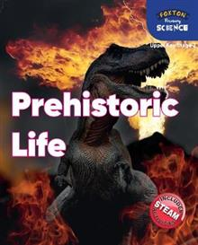 Foxton Primary Science: Prehistoric Life (Upper KS2 Science)