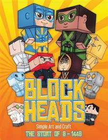 Simple Art and Craft (Block Heads - The Story of S-1448): Each Block Heads paper crafts book for kids comes with 3 specially selected Block Head characters, 4 random characters and 2 addons such as a hoverboard or shield