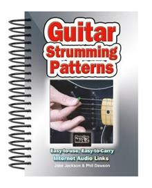 Guitar Strumming Patterns: Easy-to-Use, Easy-to-Carry, One Chord on Every Page