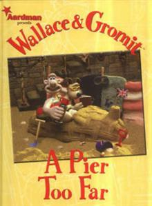 Wallace and Gromit: Pier Too Far