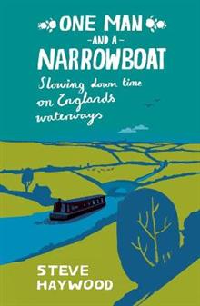 One Man and a Narrowboat: Slowing Down Time on England's Waterways
