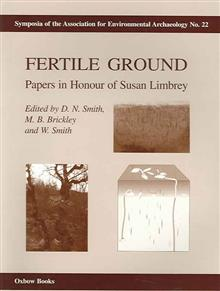 Fertile Ground: Papers in honour of Susan Limbrey