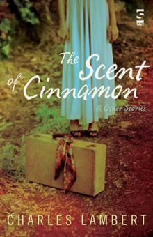 The Scent of Cinnamon: and Other Stories