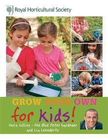 RHS Grow Your Own: For Kids: How to be a great gardener