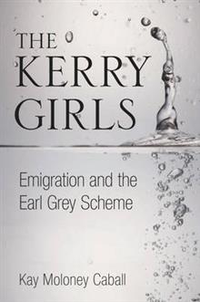 Kerry Girls: Emigration and the Earl Grey Scheme
