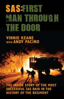 SAS - First Man Through the Door: The Inside Story of the Most Successful SAS Raid in the History of the Regiment