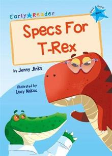 Specs For T-Rex: (Blue Early Reader)
