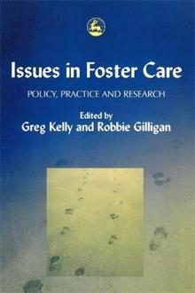 Issues in Foster Care: Policy, Practice and Research