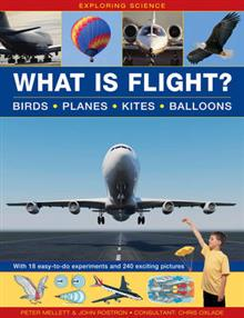 Exploring Science: What Is Flight?