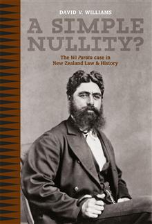 A Simple Nullity: The Wi Parata Case in New Zealand law and History