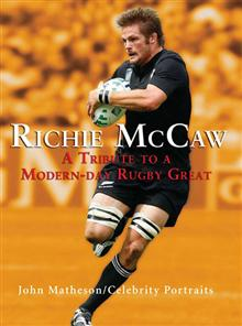 Richie McCaw: A Tribute to a Modern-day Rugby Great