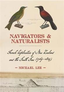Navigators & Naturalists: French Exploration of New Zealand and the Pacific (1769-1824)