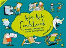 Active Kids Cookbook: Healthy Recipes for Active Young Cooks