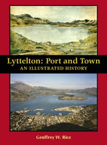 Lyttelton: Port and Town - an Illustrated History: Port and Town - an Illustrated History