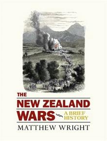 New Zealand Wars: a Brief History