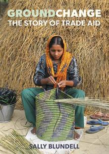 Groundchange: The Story of Trade Aid