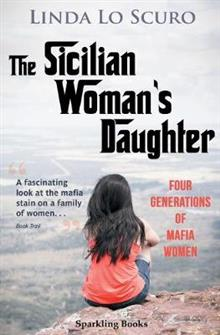 The Sicilian Woman's Daughter: Four generations of mafia women