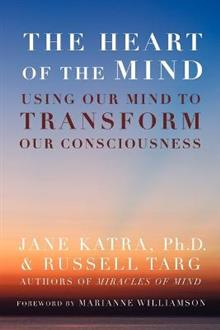 The Heart of the Mind: Using Our Mind to Transform Our Consciousness