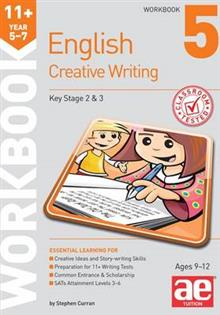 11+ Creative Writing Workbook 5: Creative Writing and Story-Telling Skills