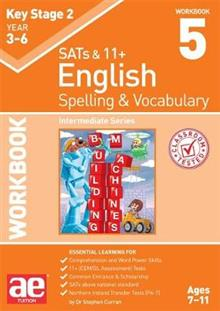 KS2 Spelling & Vocabulary Workbook 5: Intermediate Level