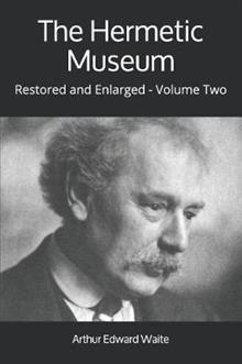 The Hermetic Museum: Restored and Enlarged - Volume Two