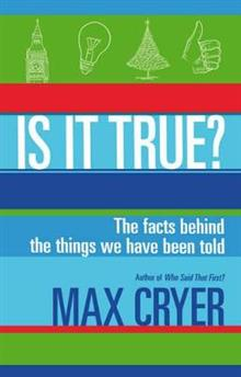 Is It True?: The facts behind the things we have been told