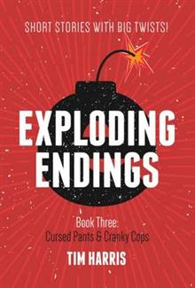 Exploding Endings (Book Three)