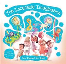 The Incurable Imagination: Learning has never been so much fun!