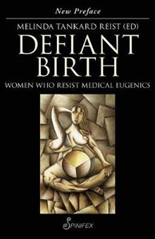 Defiant Birth: Women Who Resist Medical Eugenics