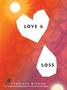 Love and Loss: True Stories That Reveal the Depths of the Human Experience